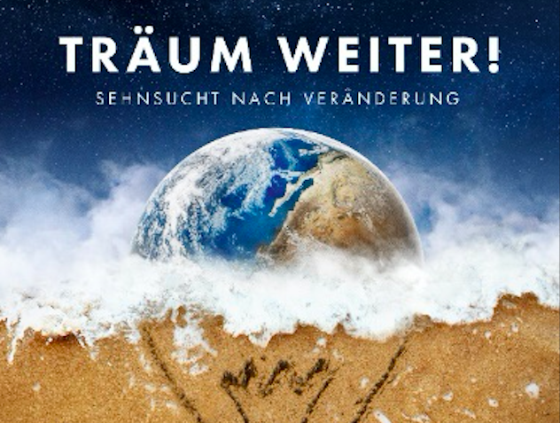 «TRAUM WEITER!» – Doku über Abenteurer und private Revolutionen