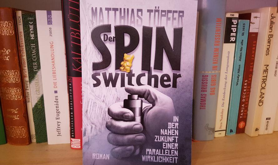 «Der Spinswitcher» – Ein Dystopie-Thriller mit erstaunlichen Parallelen zur Gegenwart